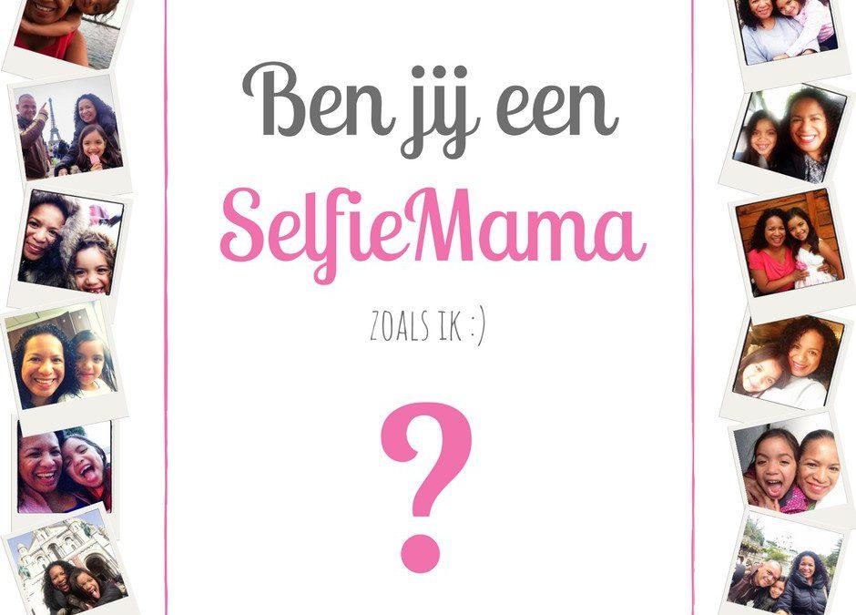 Ben jij een SelfieMama?